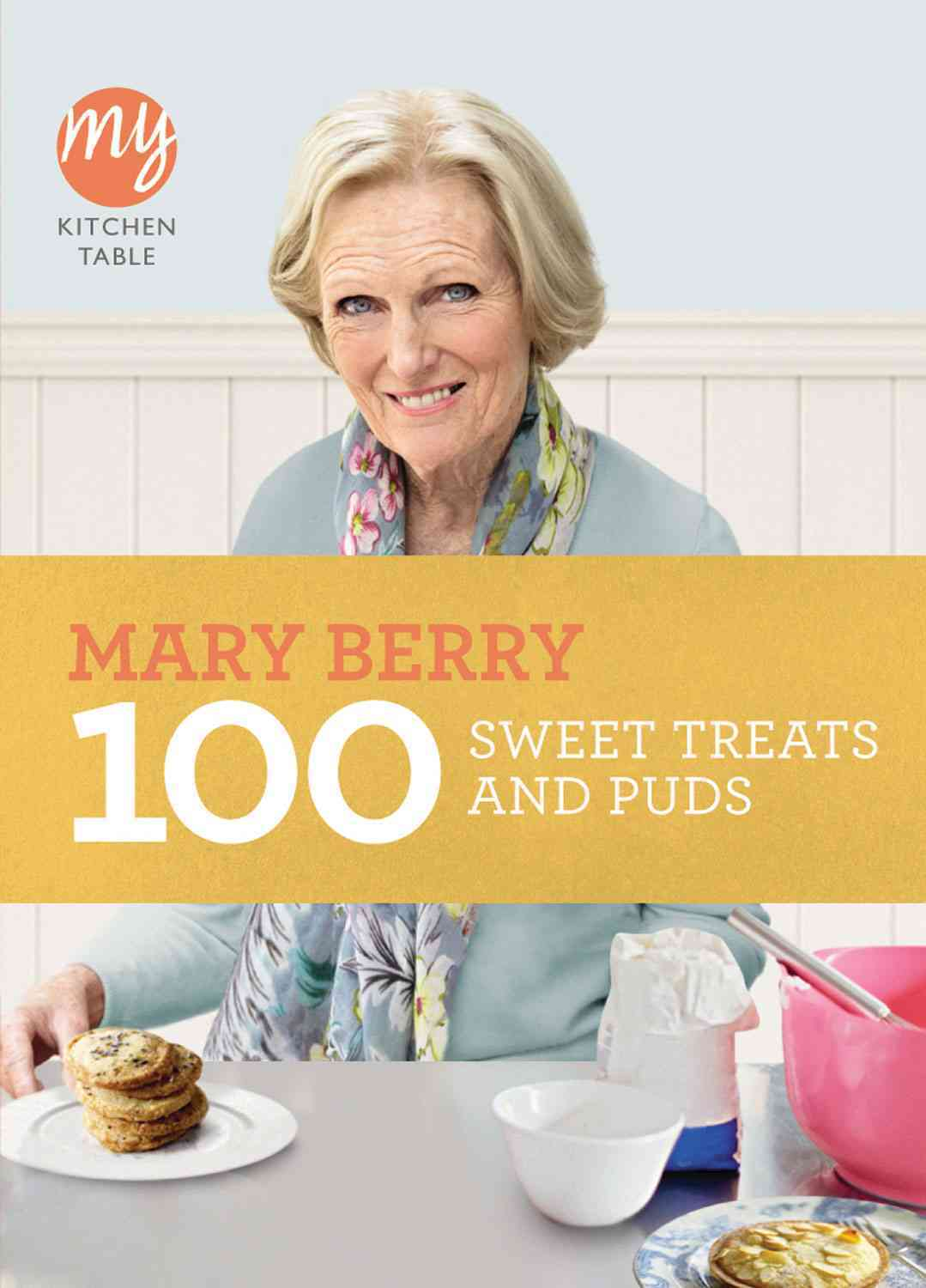 100 Sweet Treats and Puds By Berry, Mary